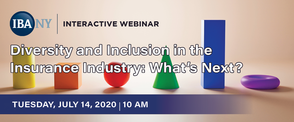 July 14 IBANY Webinar Diversity and Inclusion in the Insurance Industry. What's Next?